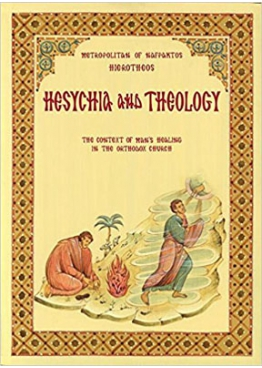Hierotheos Vlachos: Hesychia and Theology: The Context for Man's Healing in the Orthodox Church